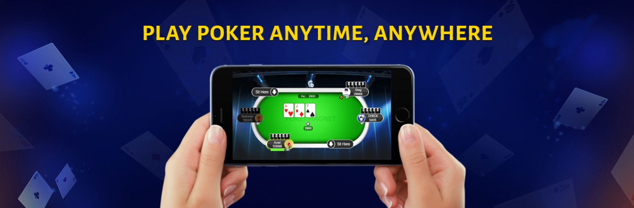 Play Poker Anytime & Anywhere