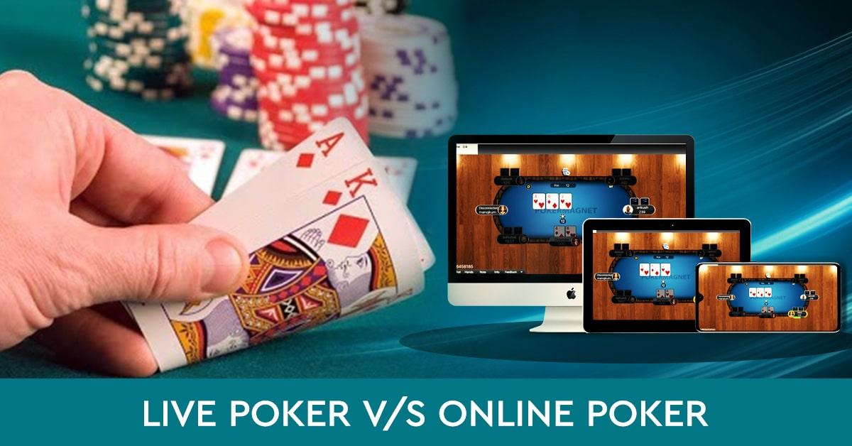 Comparison Between Live Poker Games And Online Poker Games Poker Magnet