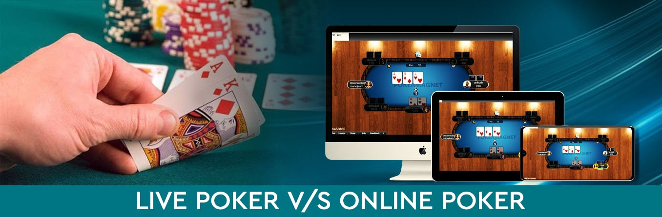 Comparison between Live Poker Games and Online Poker Games