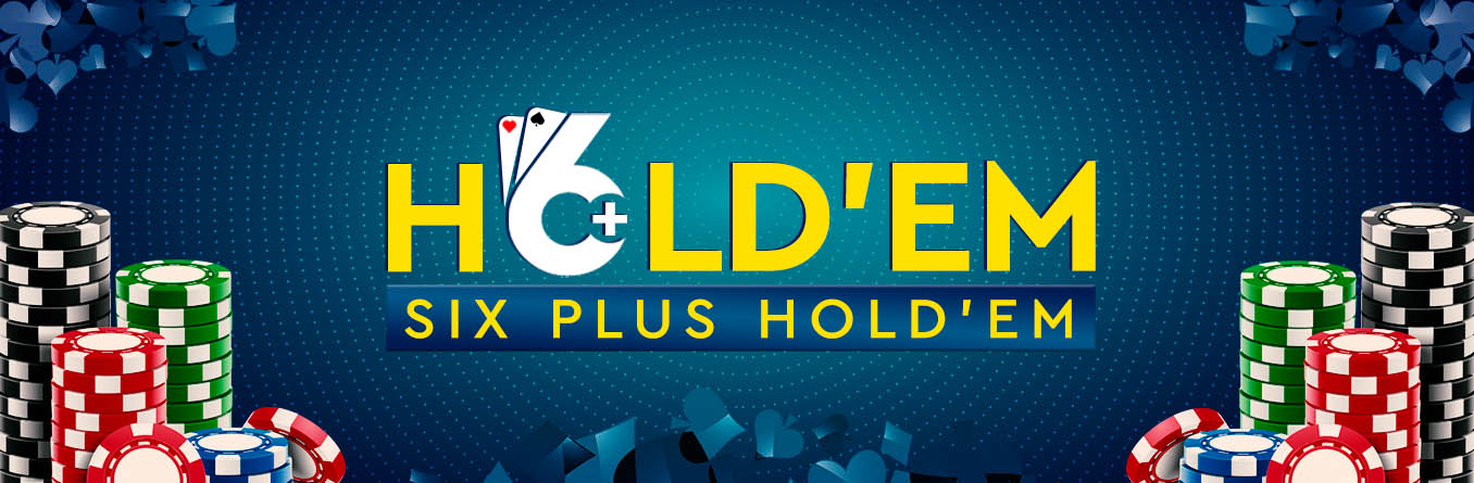 Six Plus Hold'em Tips for Beginners