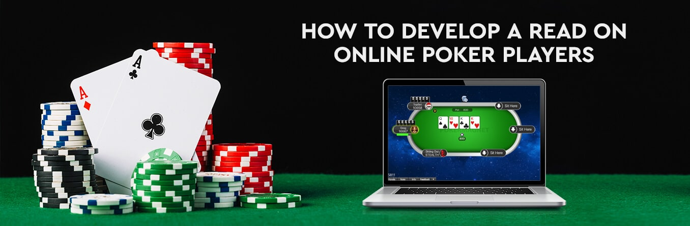 How to Develop a Read on Online Poker Players