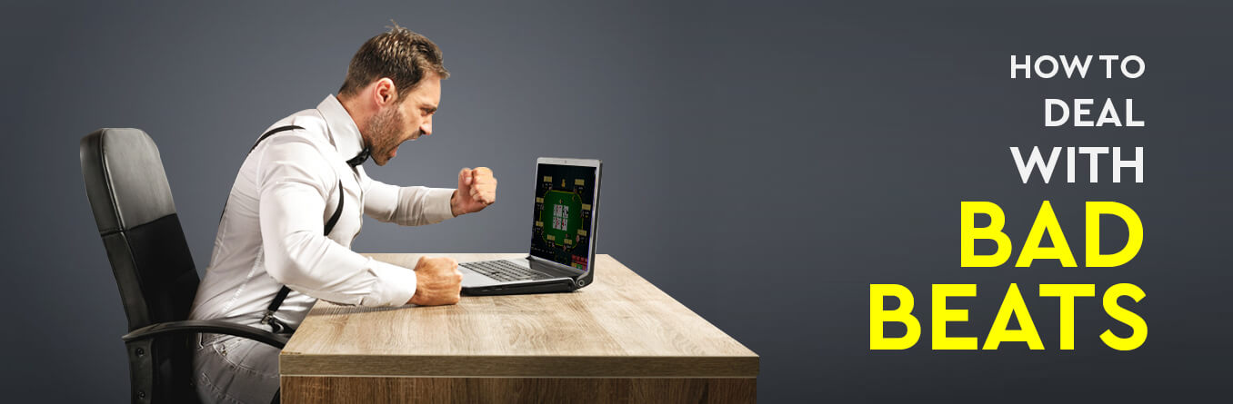 How to Deal with Bad Beats in Poker?