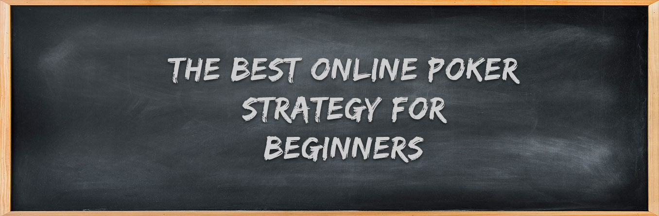 The Best Online Poker strategy for Beginners