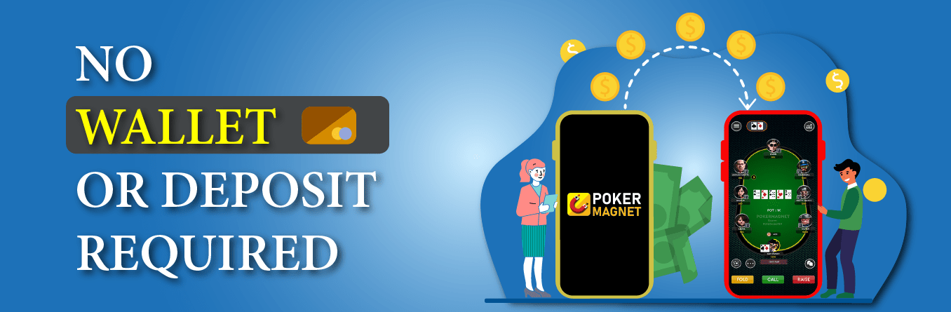 Play on Poker Magnet and win Real Money – No wallet or Deposit Required
